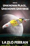 Iron II: Unknown Place, Unknown Universe