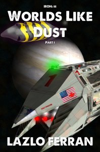 Iron III - Worlds Like Dust - Part 1 cover
